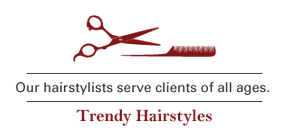 Our hairstylists serve clients of all ages. | Trendy Hairstyles